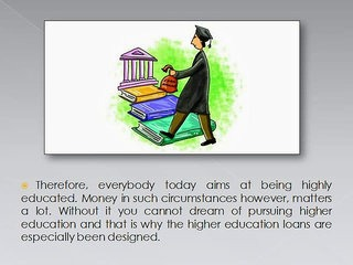 Higher Education Loans - The Best Helper after Your Guardians